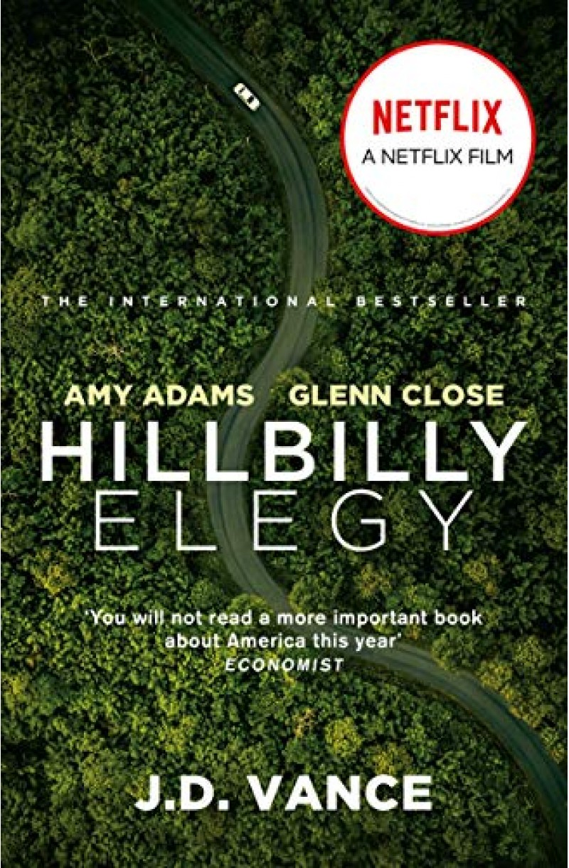Hillbilly Elegy: A Memoir of a Family and Culture in Crisis (Now a Netflix film)