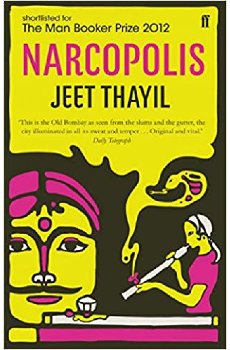 Narcopolis (Shortlisted for the Booker Prize 2013)