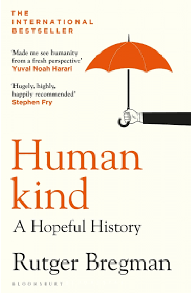 Humankind: A New History of Human Nature: A Hopeful History
