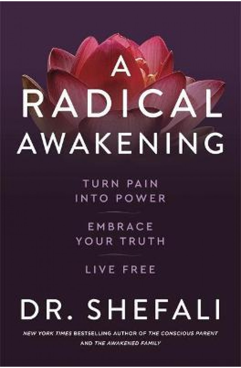 A Radical Awakening: Turn Pain into Power, Embrace Your Truth, Live Free (format mare)