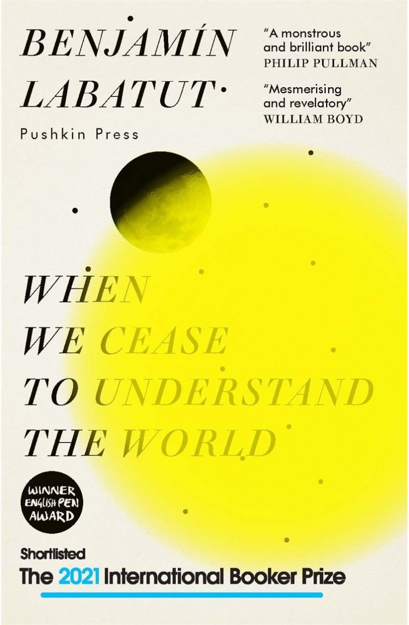 When We Cease to Understand the World (SHORTLISTED FOR THE INTERNATIONAL BOOKER PRIZE 2021)