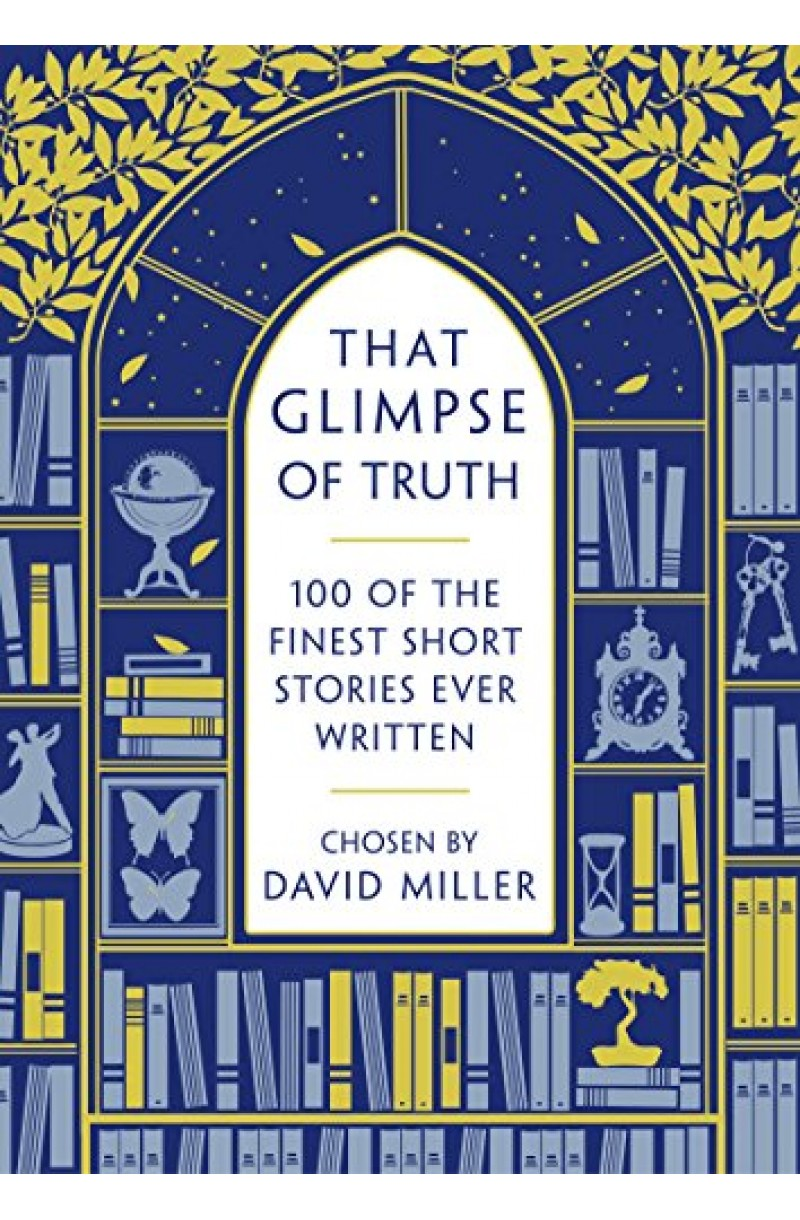 That Glimpse of Truth: The 100 Finest Short Stories Ever Written (format mare)
