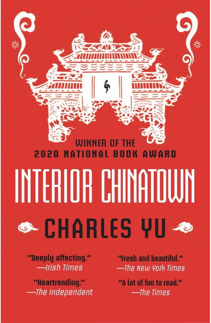 Interior Chinatown (WINNER OF THE NATIONAL BOOK AWARDS 2020)
