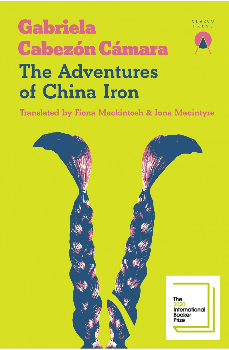 Adventures of China Iron (Shortlisted for The International Booker Prize 2020)