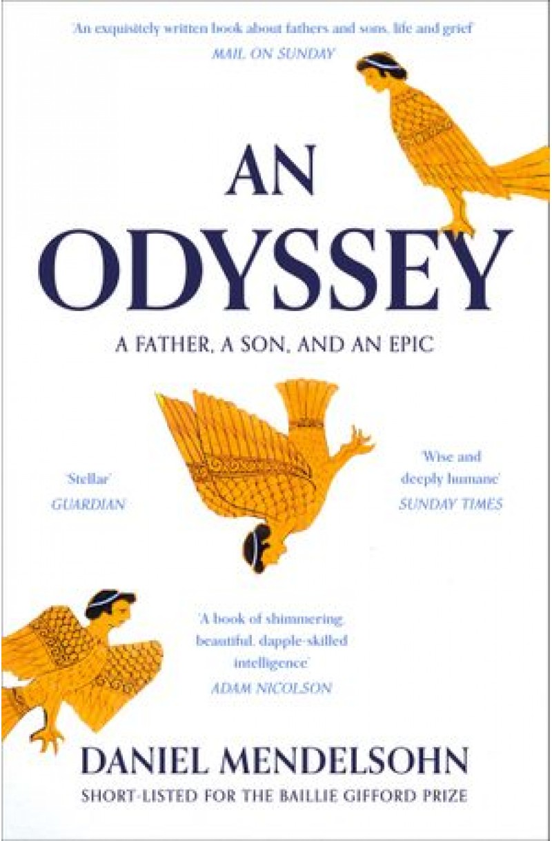 An Odyssey: A Father, A Son and an Epic (Shortlisted for the Baillie Gifford Prize 2017)