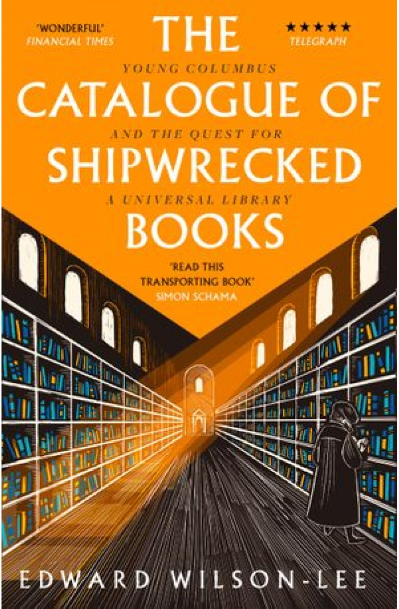 Catalogue of Shipwrecked Books: Young Columbus and the Quest for a Universal Library