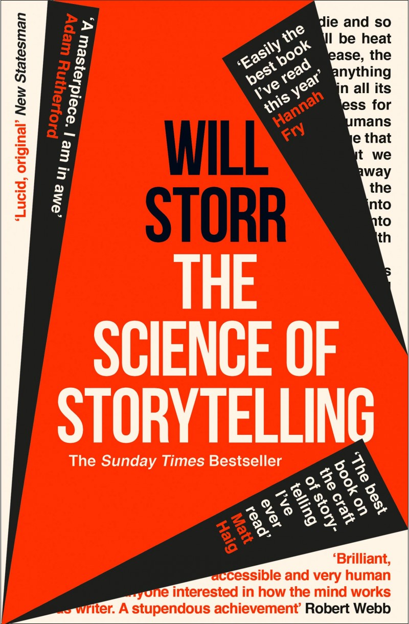 Science of Storytelling: Why Stories Make Us Human, and How to Tell Them Better