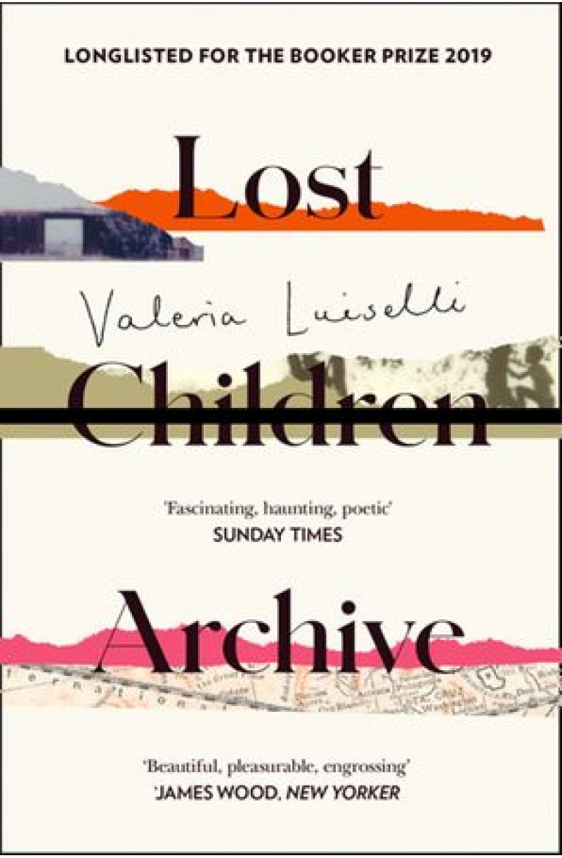 Lost Children Archive (Winner of the Rathbones Folio Prize 2020 and longlisted for the Booker Prize 2019)
