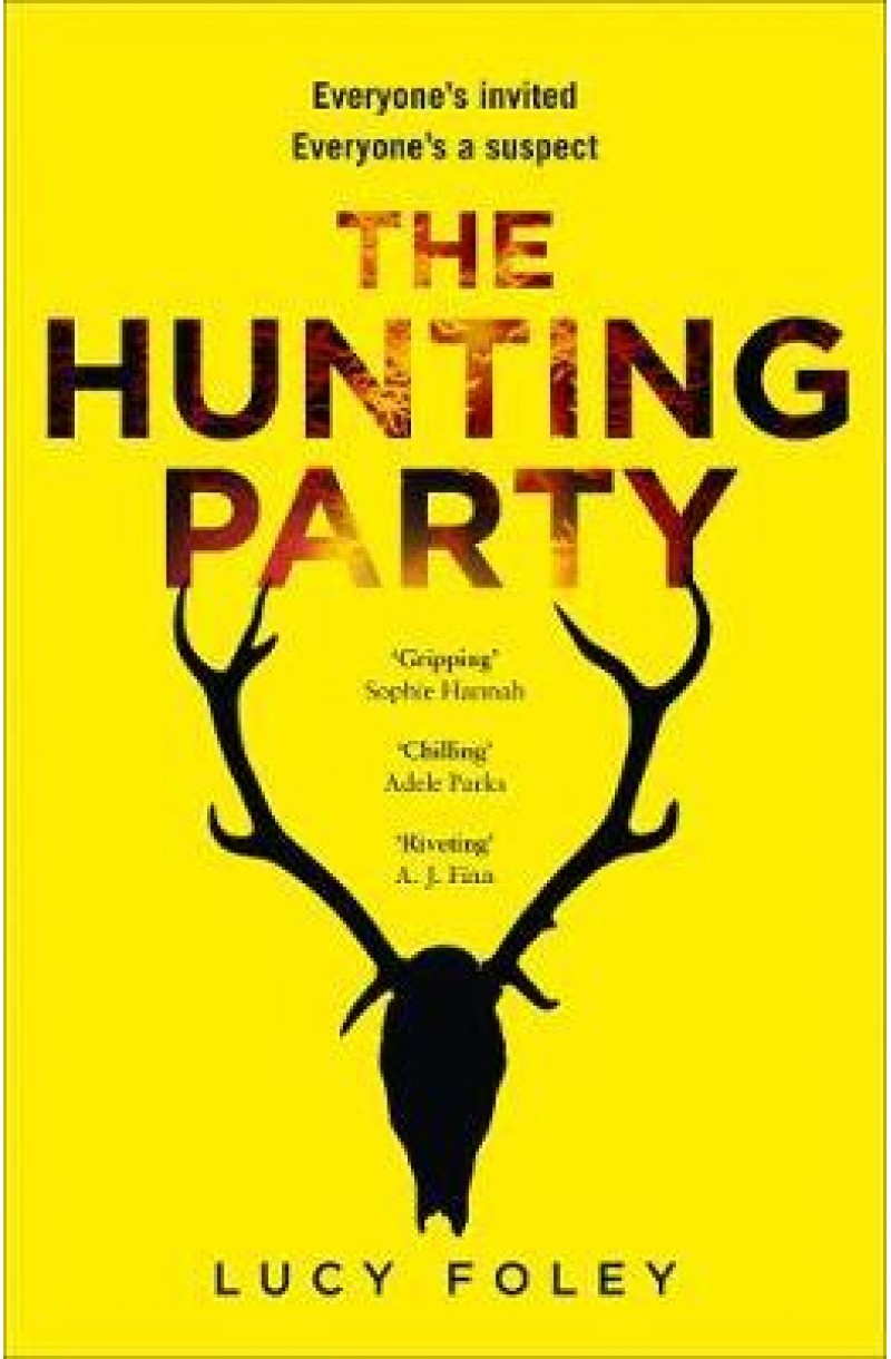 Hunting Party: Get Ready for the Most Gripping New Crime Thriller of 2019 (Shortlisted for the The British Book Award for Crime & Thriller 2020)