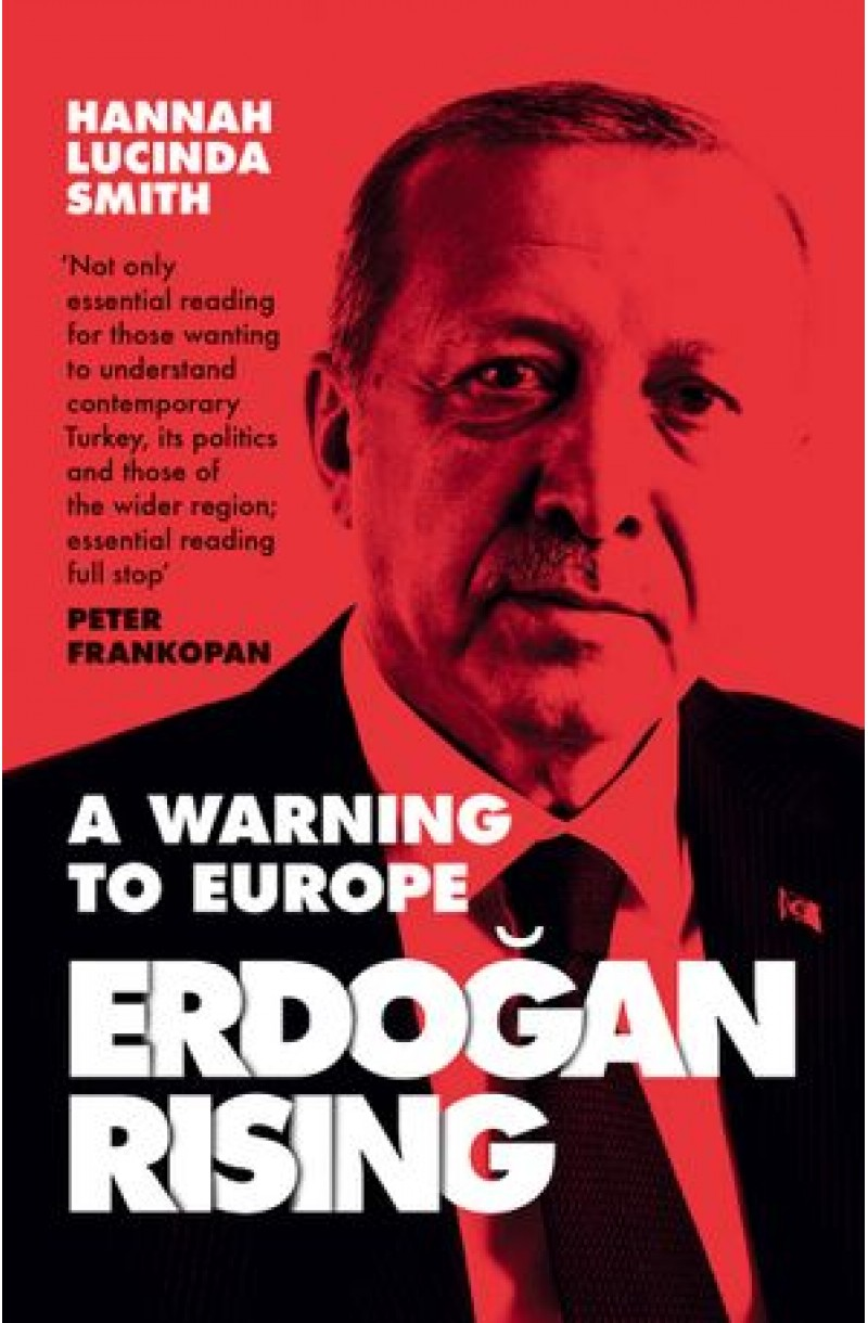 Erdogan Rising: A Warning to Europe