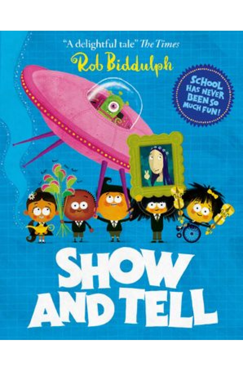 Show and Tell: Back to school just got fun with this rhyming story from the award-winning author and World Book Day illustrator