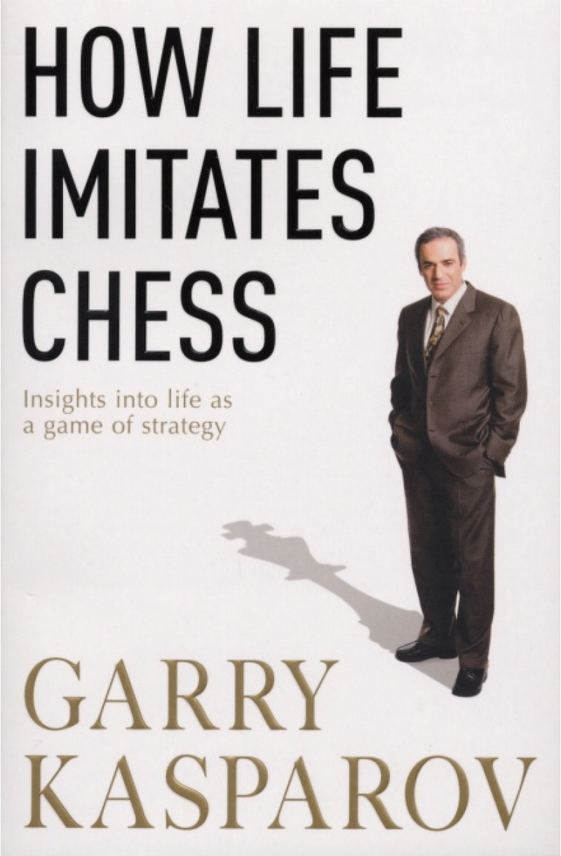 How Life Imitates Chess: insights into life as a game of strategy