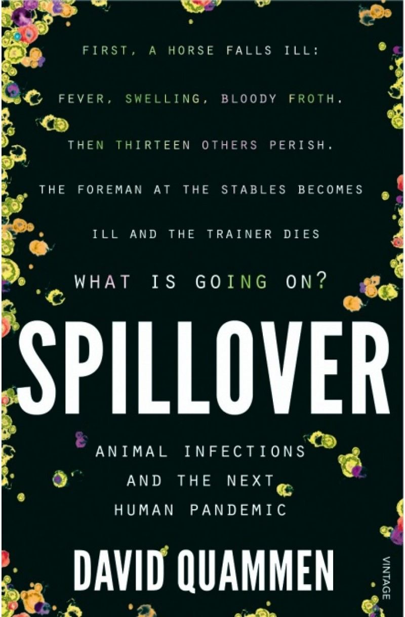 Spillover: the powerful, prescient book that predicted the Covid-19 coronavirus pandemic.