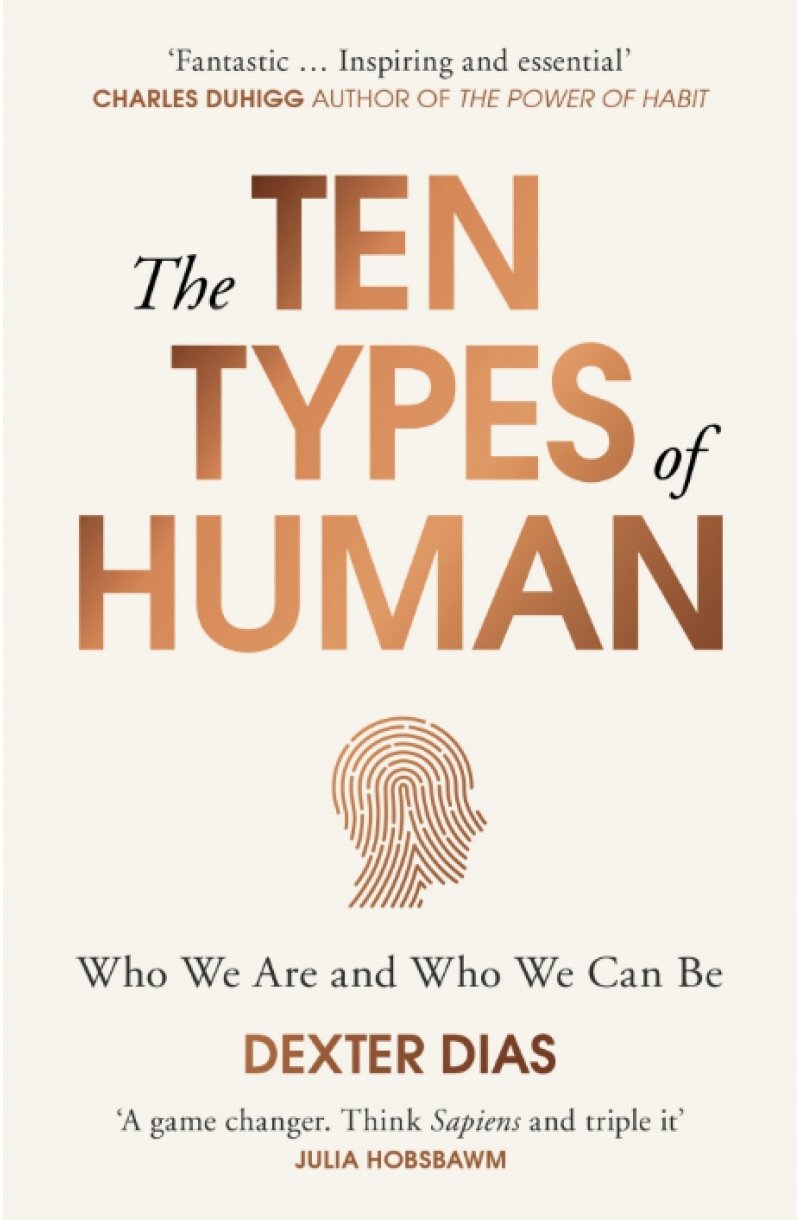 Ten Types of Human: Who We Are and Who We Can Be