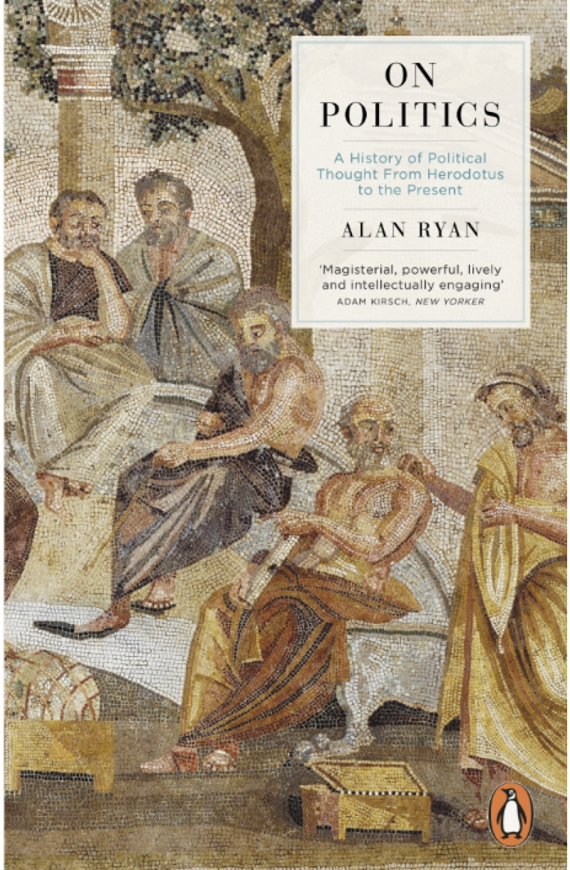 On Politics: a History of Political Thought from Herodotus to the Present