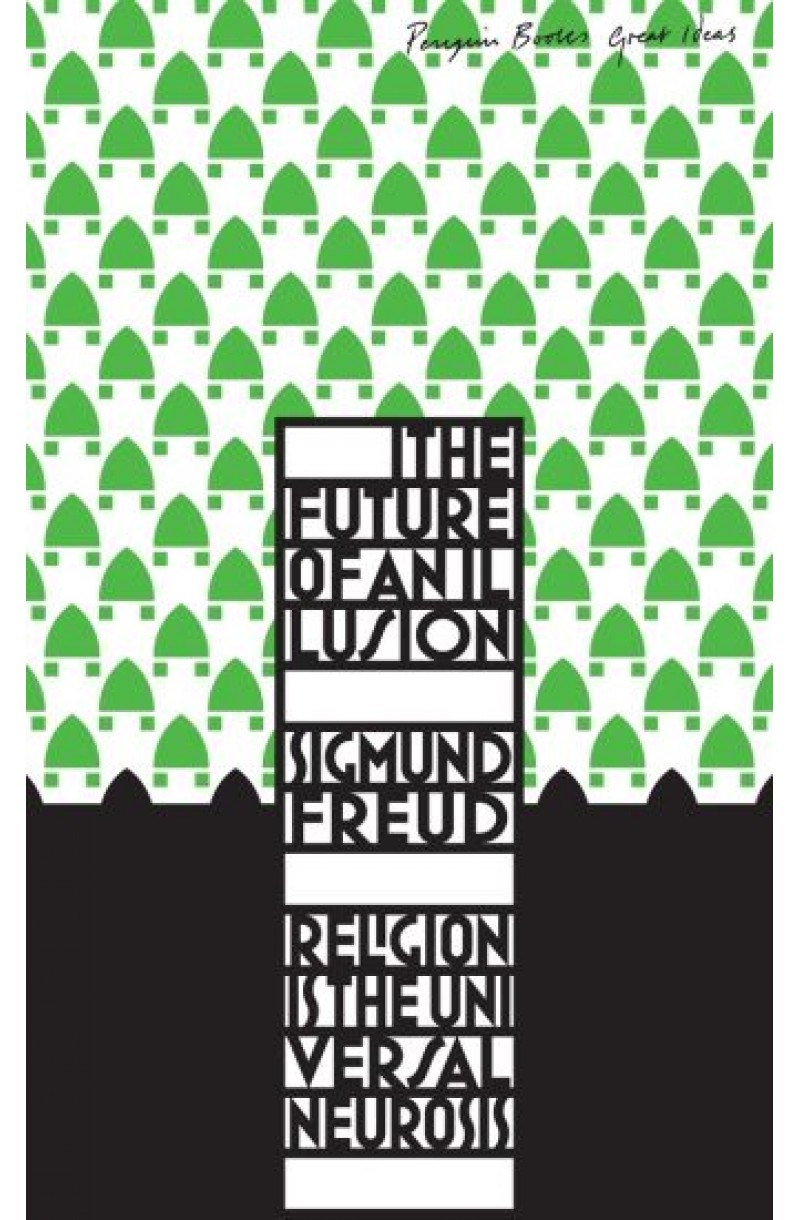 Future of an Illusion (Penguin Great Ideas)