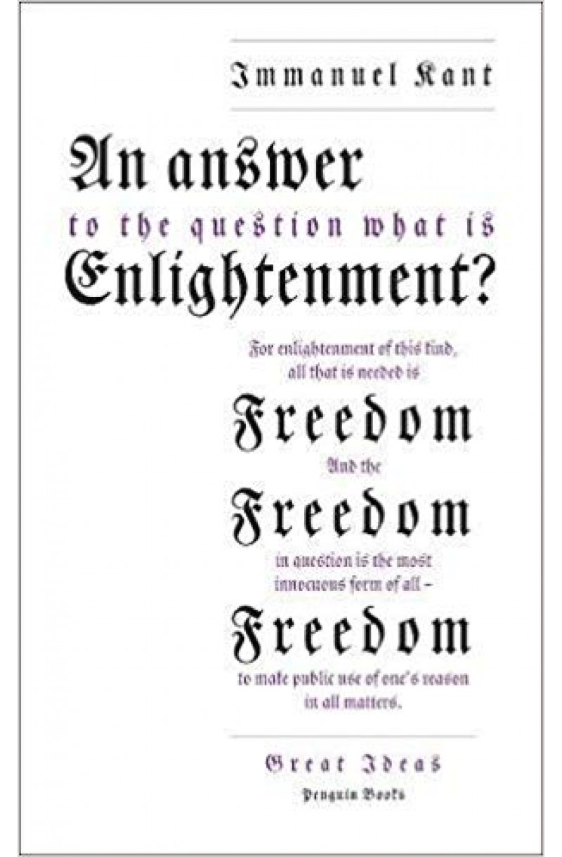 "Answer to the Question: ""What is Enlightenment?"" (Penguin Great Ideas)"