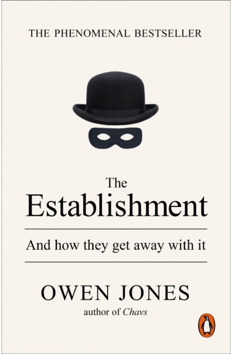Establishment: And how they get away with it