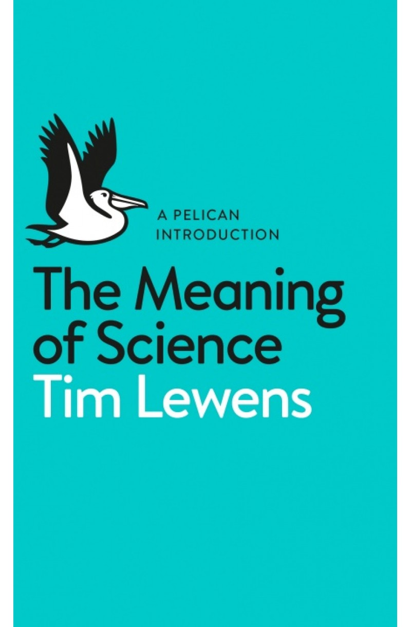 Meaning of Science (Pelican Books)