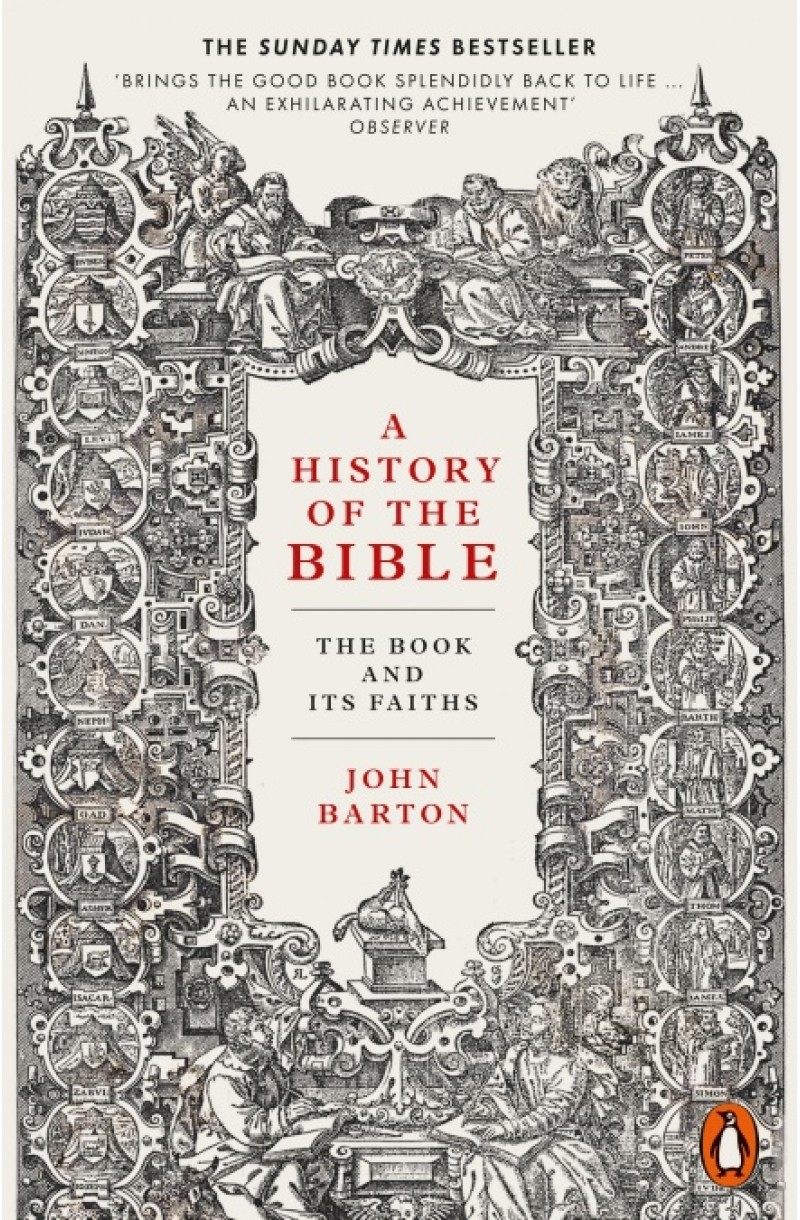 A History of the Bible: The Book and Its Faiths (WINNER OF THE 2019 DUFF COOPER PRIZE)
