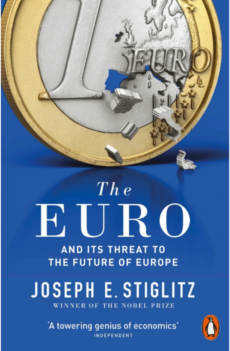 Euro and its Threat to the Future of Europe