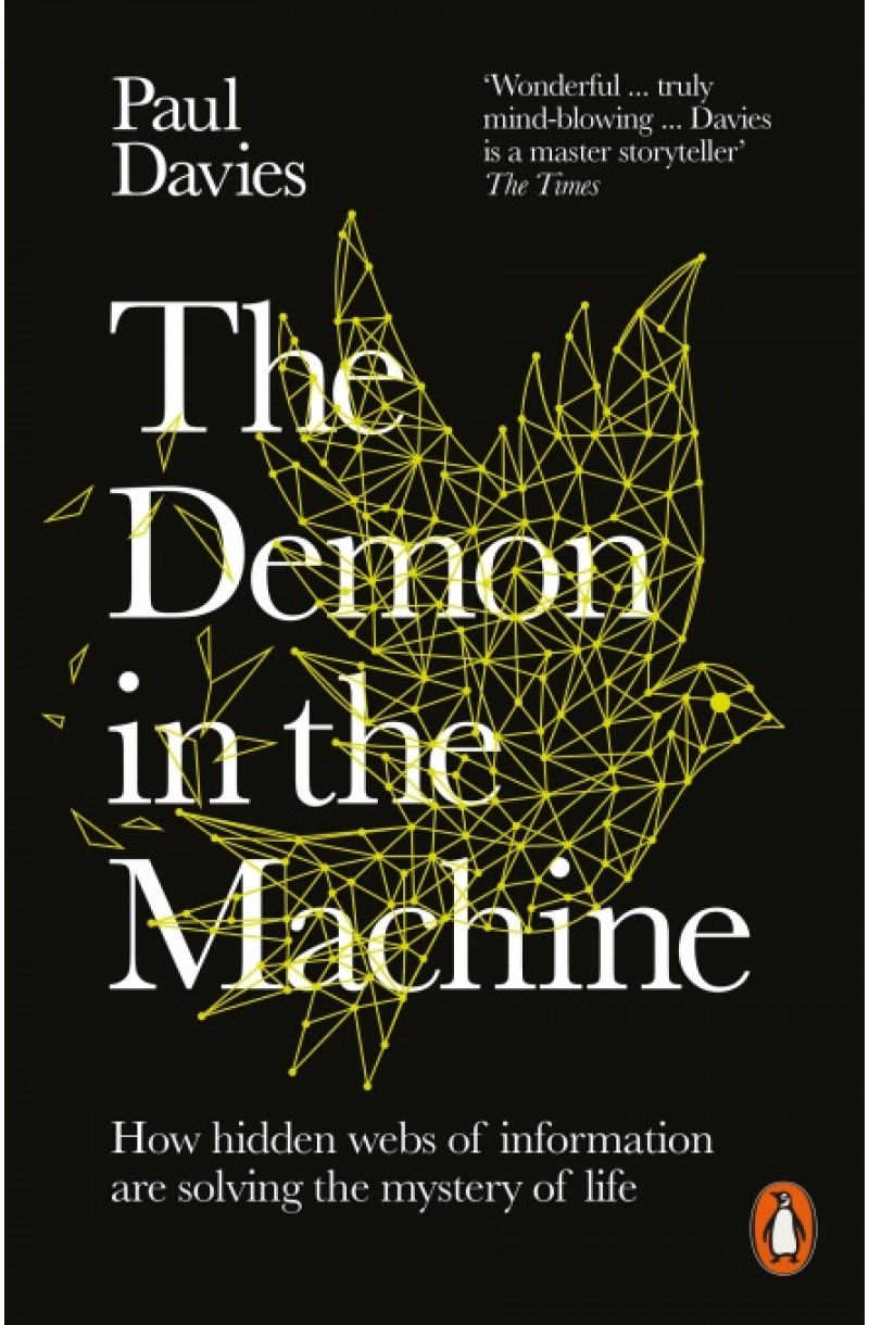 Demon in the Machine: How Hidden Webs of Information Are Finally Solving the Mystery of Life