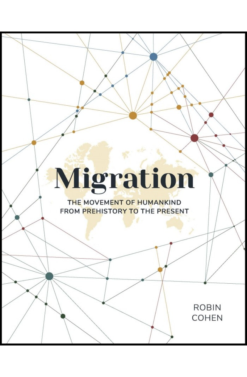Migration : The Movement of Humankind from Prehistory to the Present