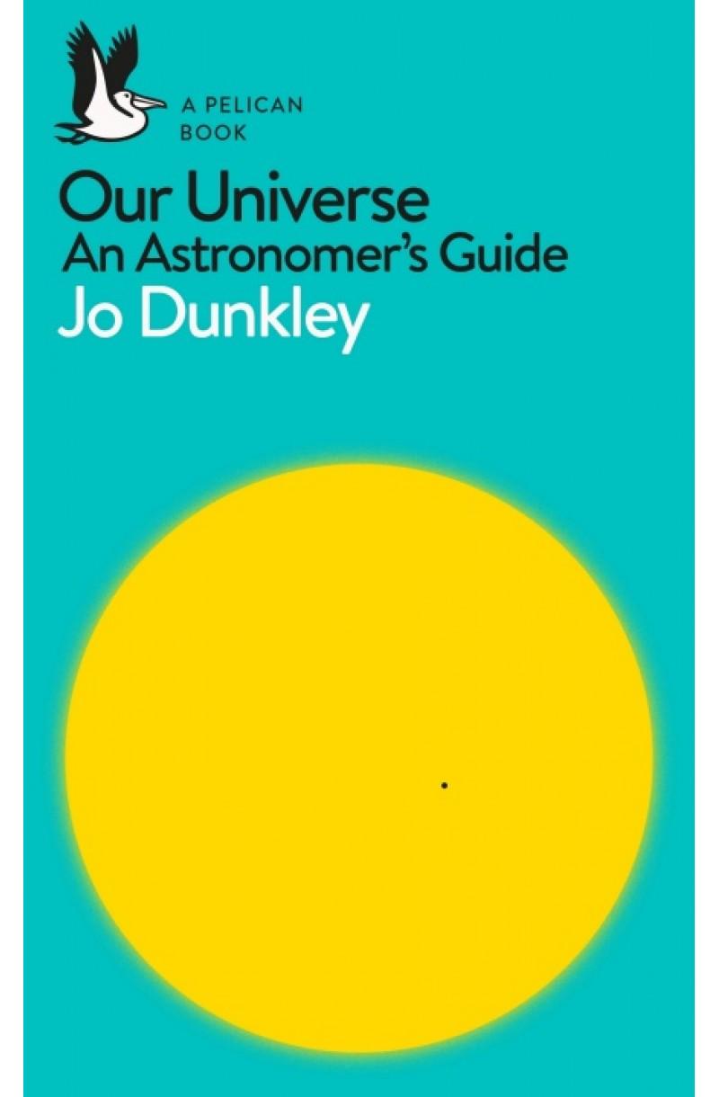 Our Universe: An Astronomer's Guide (editie de buzunar)