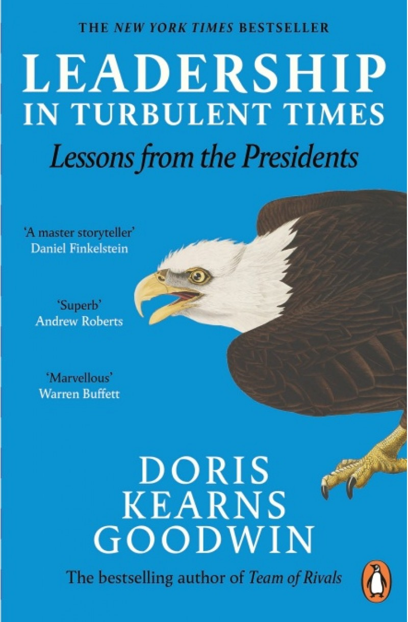 Leadership in Turbulent Times: Lessons from the Presidents