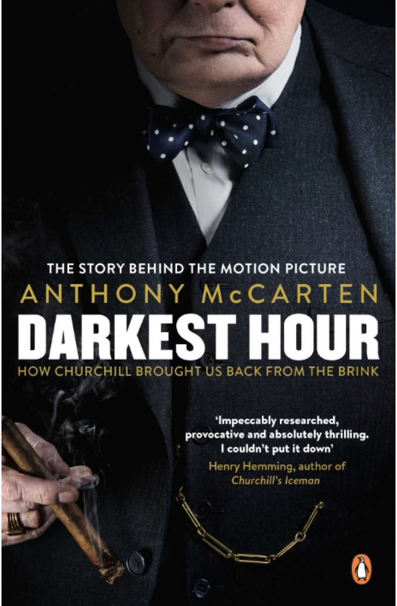 Darkest Hour: How Churchill Brought us Back from the Brink (Film Tie-In)