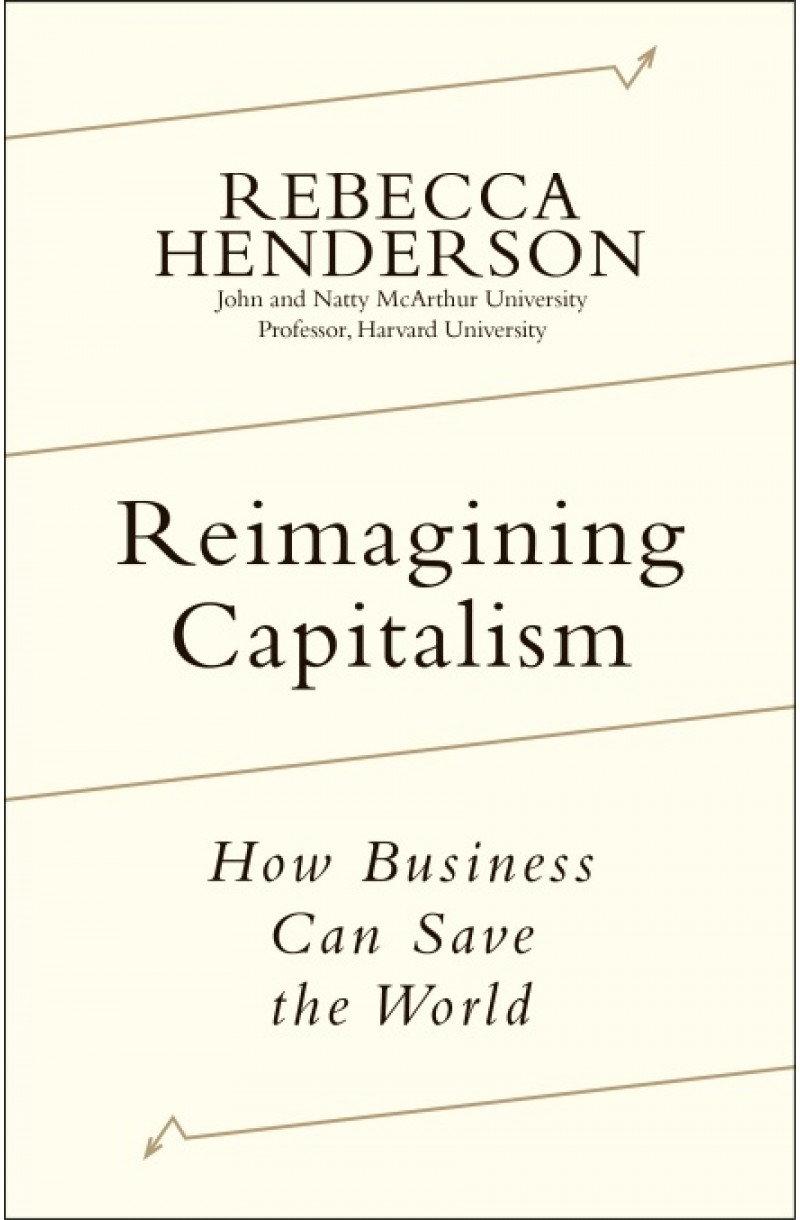 Reimagining Capitalism: How Business Can Save the World (format mare)
