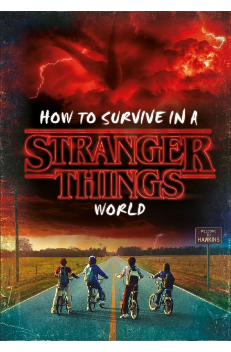 How to Survive in a Stranger Things World (editie cartonata)