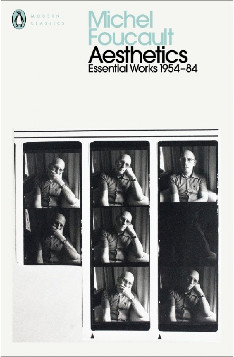 Aesthetics, Method, and Epistemology: Essential Works of Foucault 1954-1984