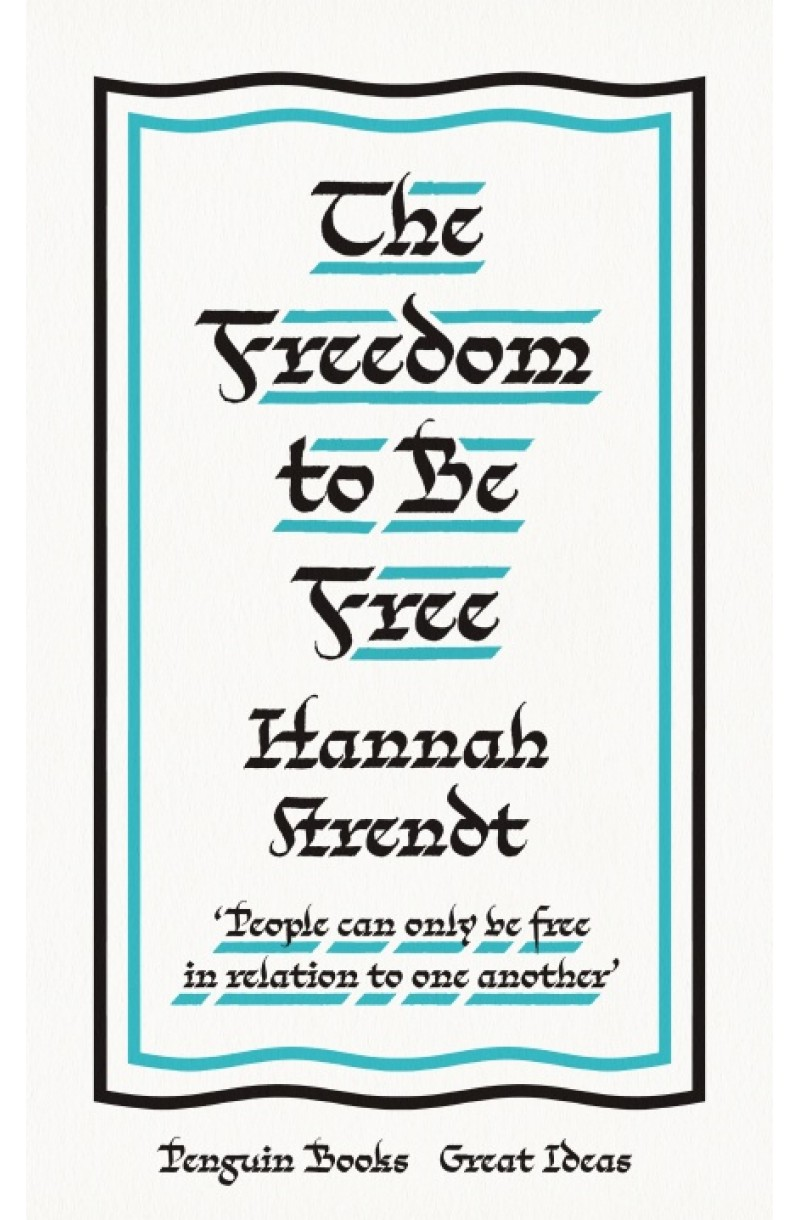 Freedom to Be Free (Penguin Great Ideas)