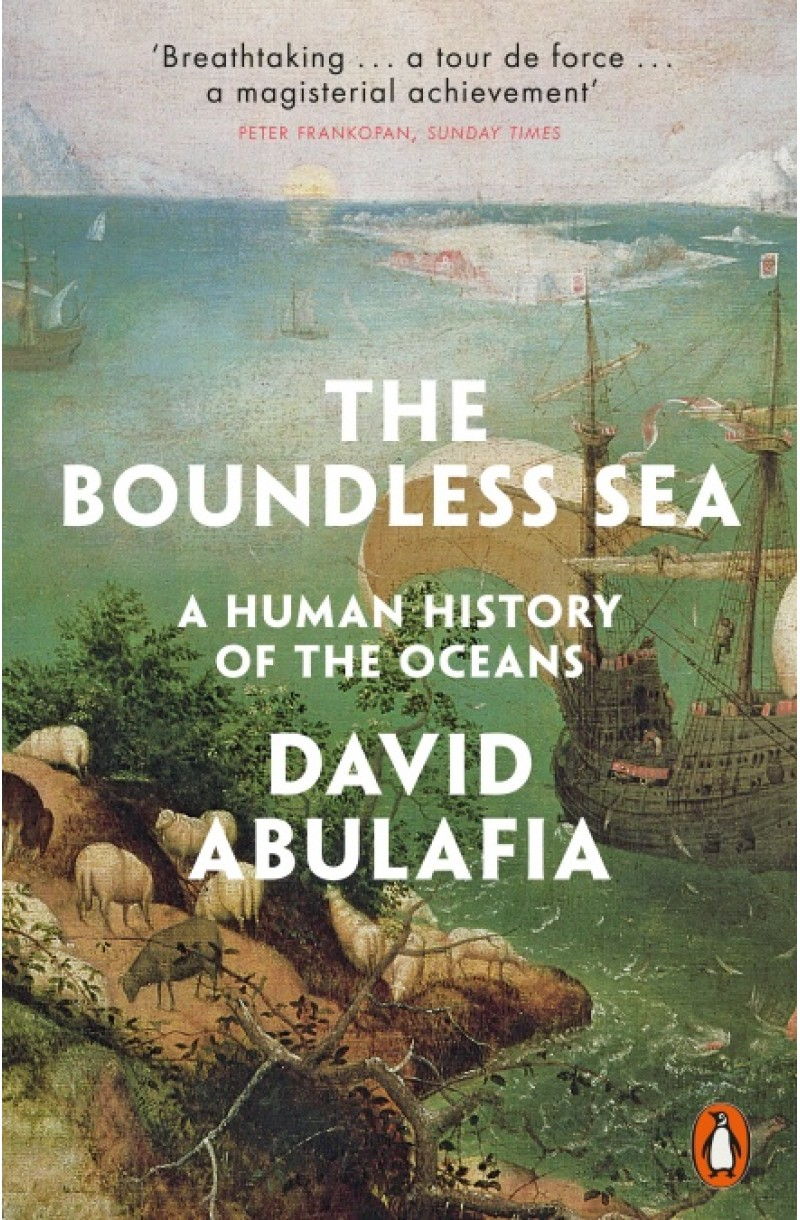 Boundless Sea: A Human History of the Oceans (WINNER OF THE WOLFSON HISTORY PRIZE 2020)