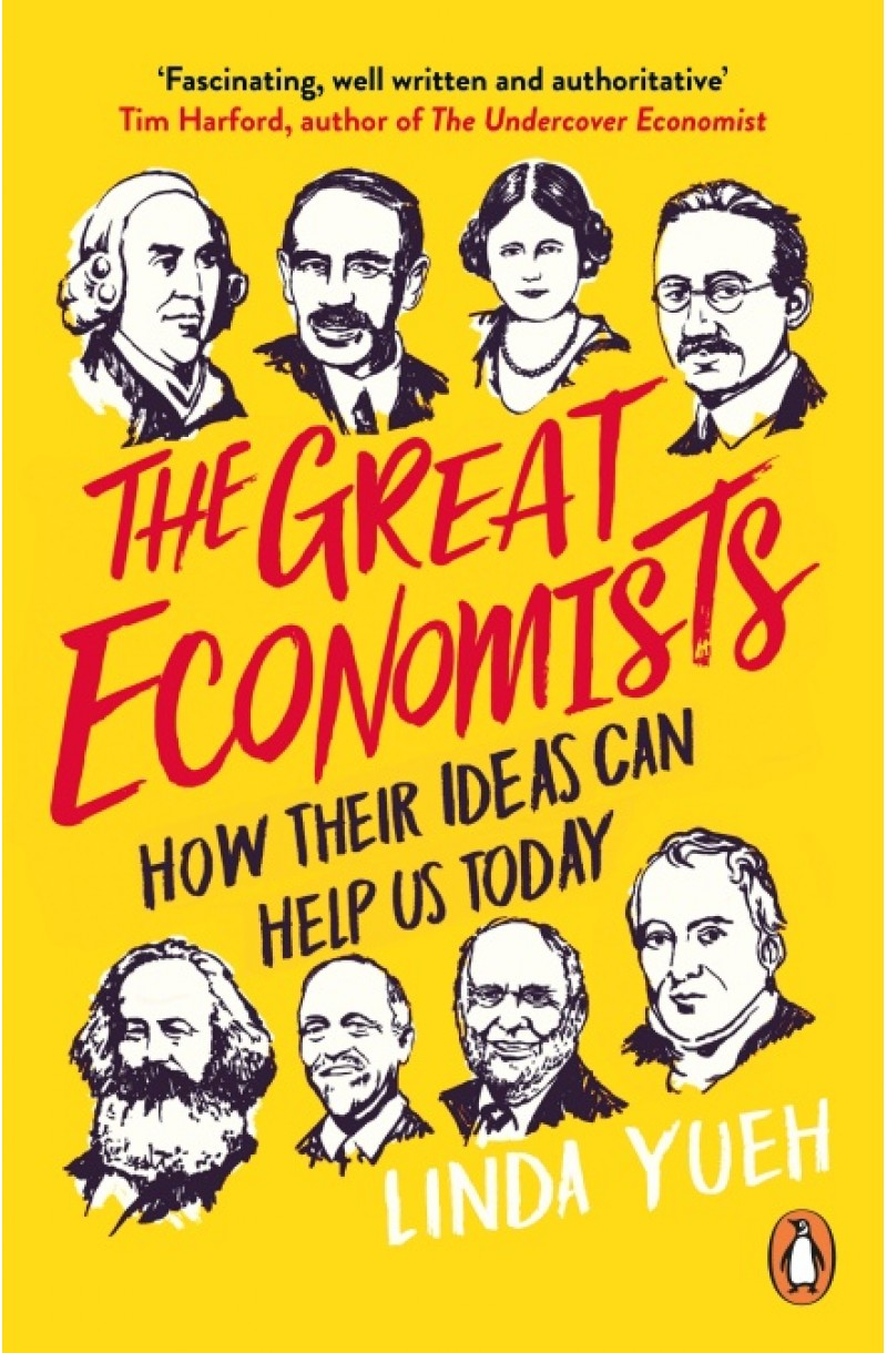 Great Economists: How Their Ideas Can Help Us Today