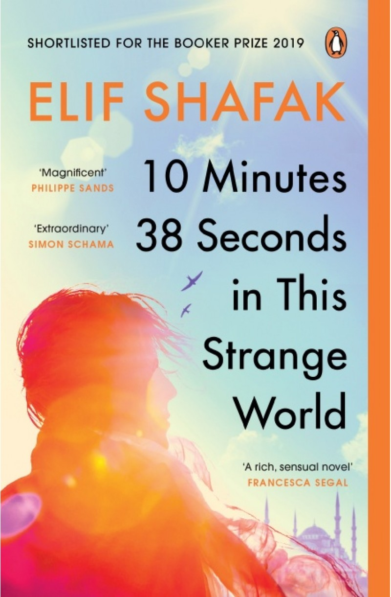 10 Minutes 38 Seconds in this Strange World (Shortlisted for the Booker Prize 2019)