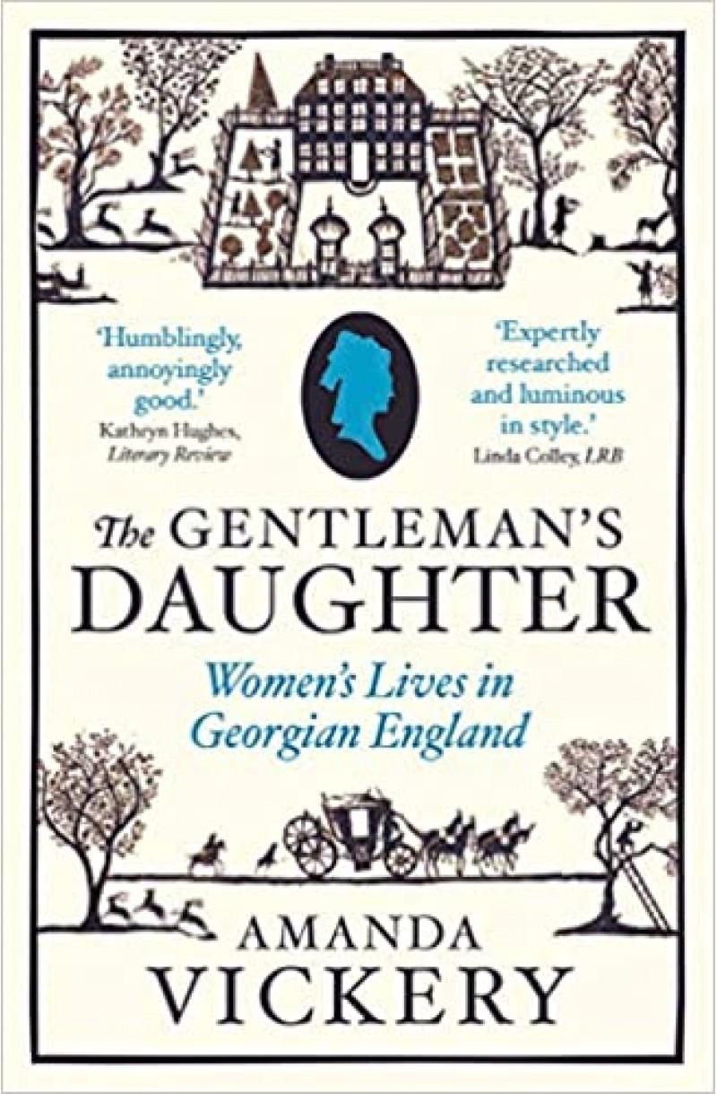 Gentleman's Daughter: Women's Lives in Georgian England
