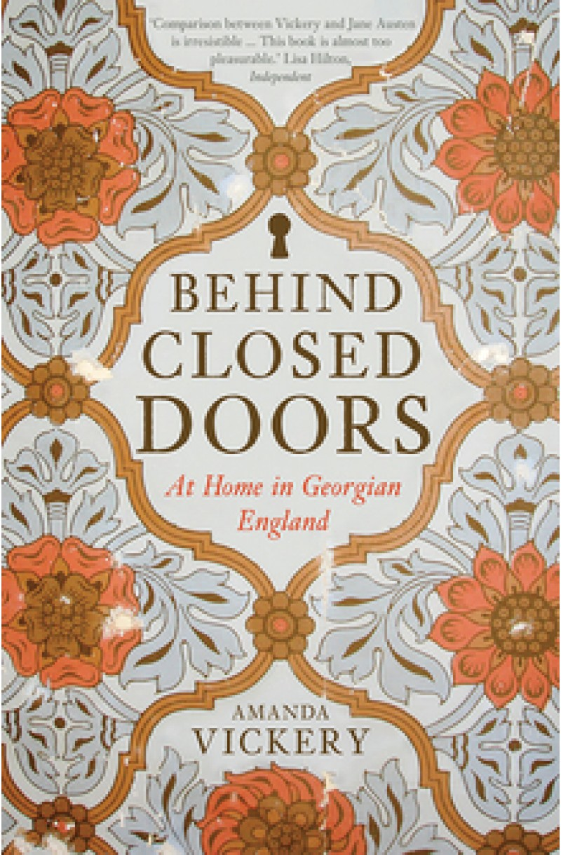 Behind Closed Doors: At Home in Georgian England