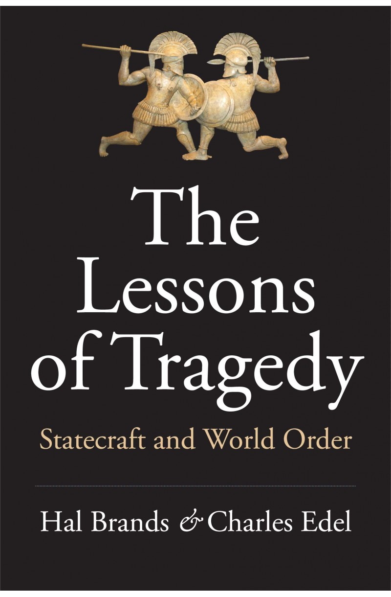 Lessons of Tragedy: Statecraft and World Order