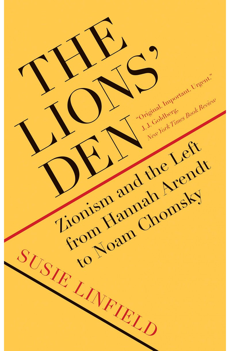 Lions' Den: Zionism and the Left from Hannah Arendt to Noam Chomsky