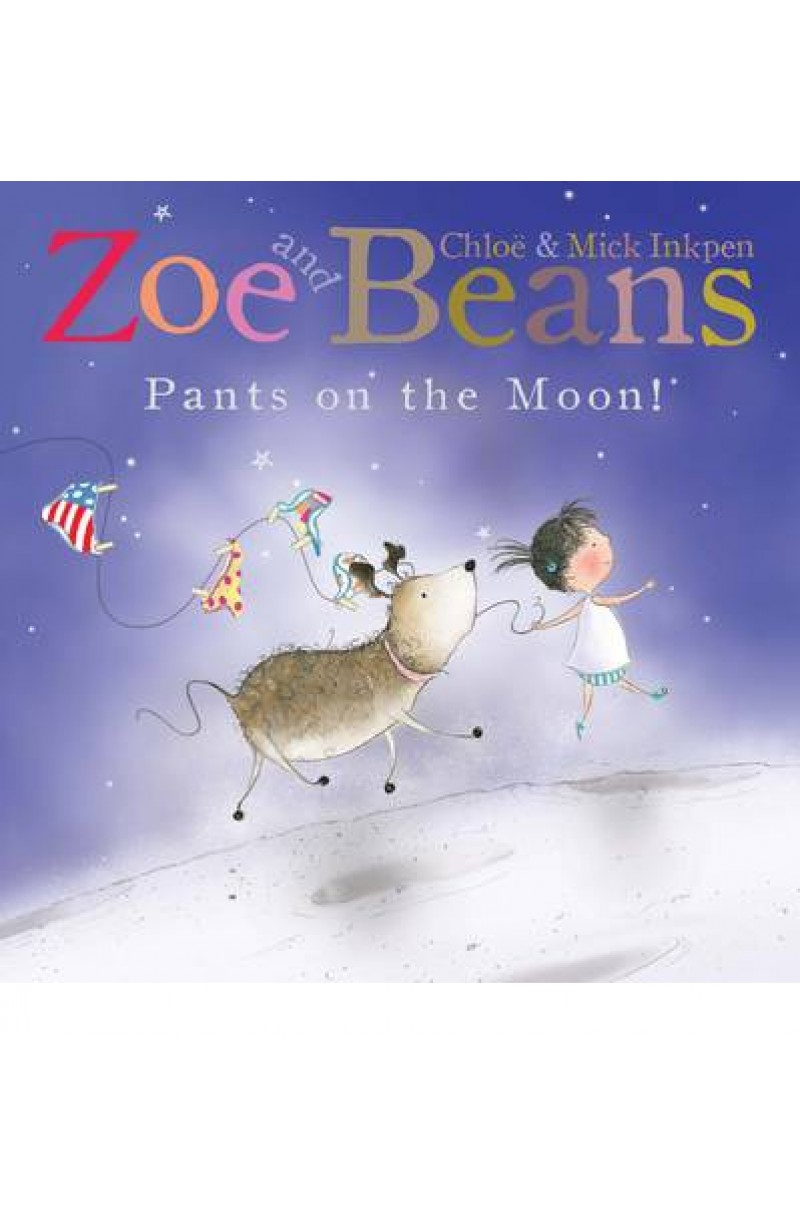 Zoe and Beans: Pants on the Moon!