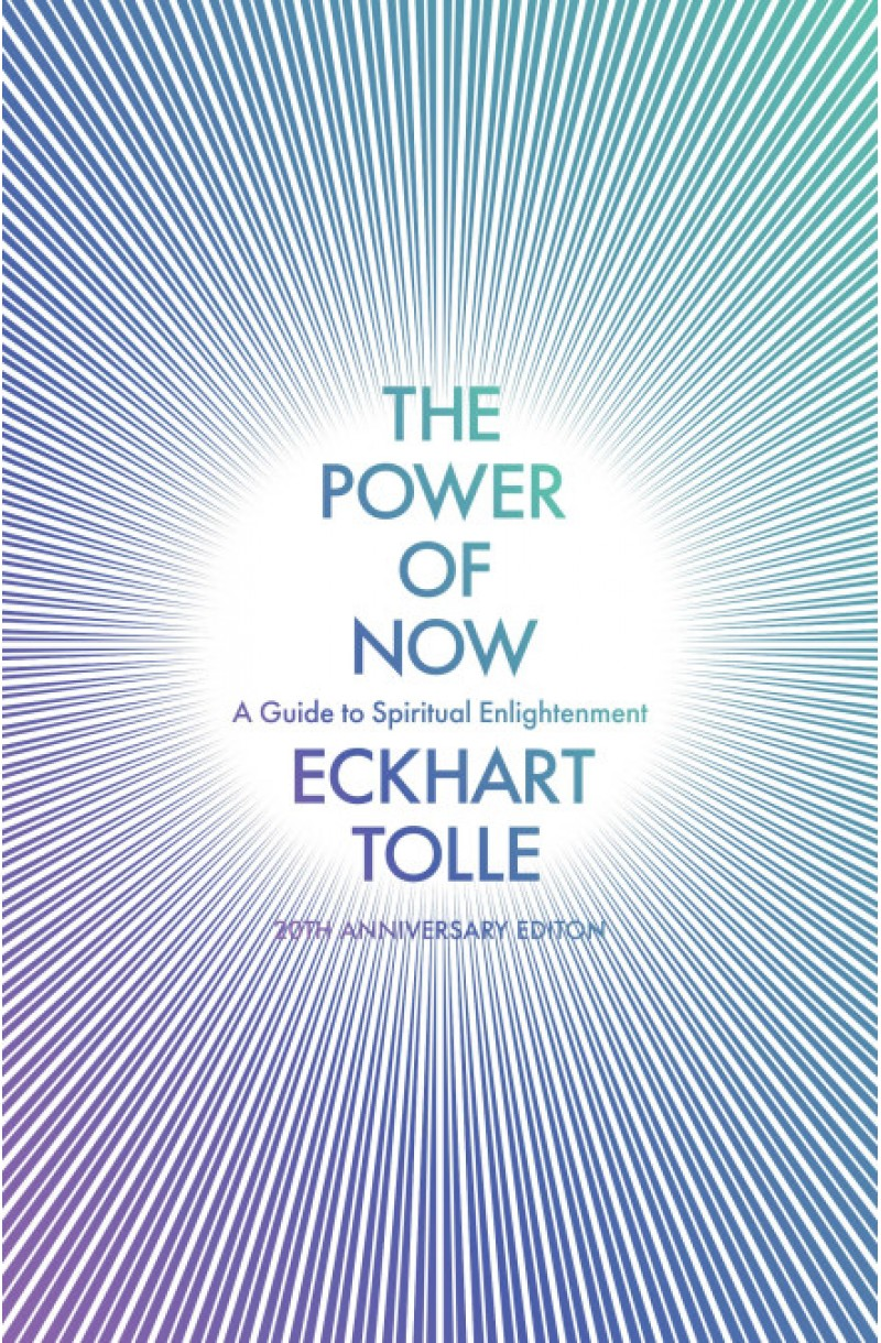 Power of Now :A Guide to Spiritual Enlightenment (20th Anniversary Edition)