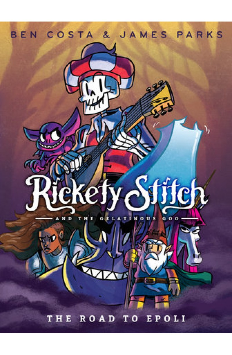 Rickety Stitch and the Gelatinous Goo 1: The Road to Epoli