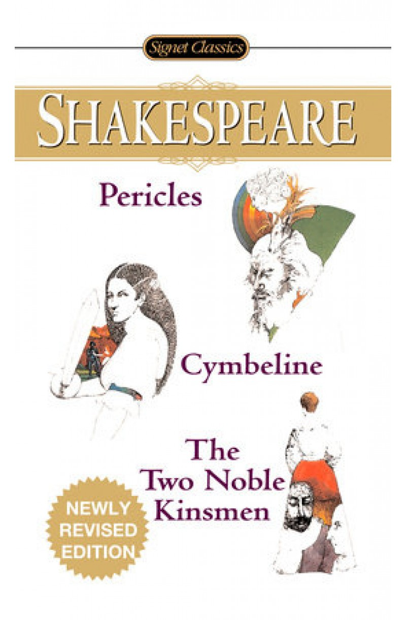 Pericles, Cymbeline And The Two Noble Kinsmen  (Signet)