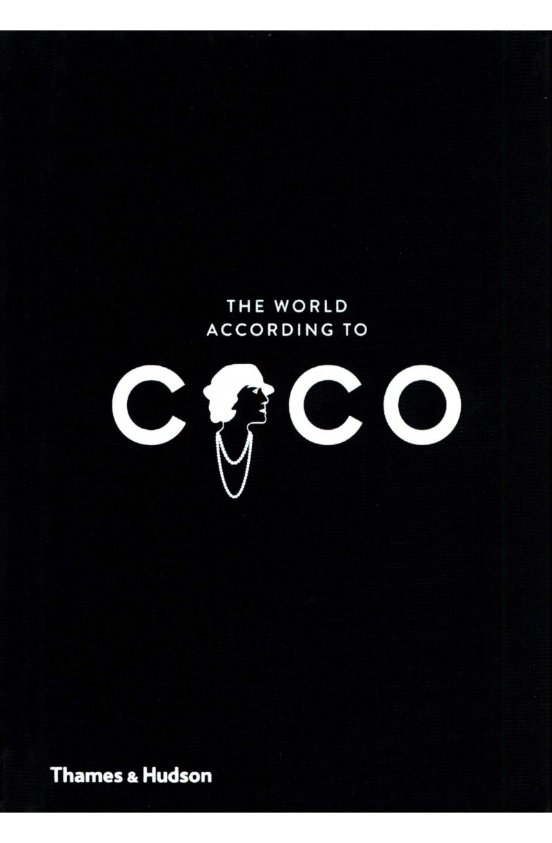 World According to Coco: The Wit and Wisdom of Coco Chanel