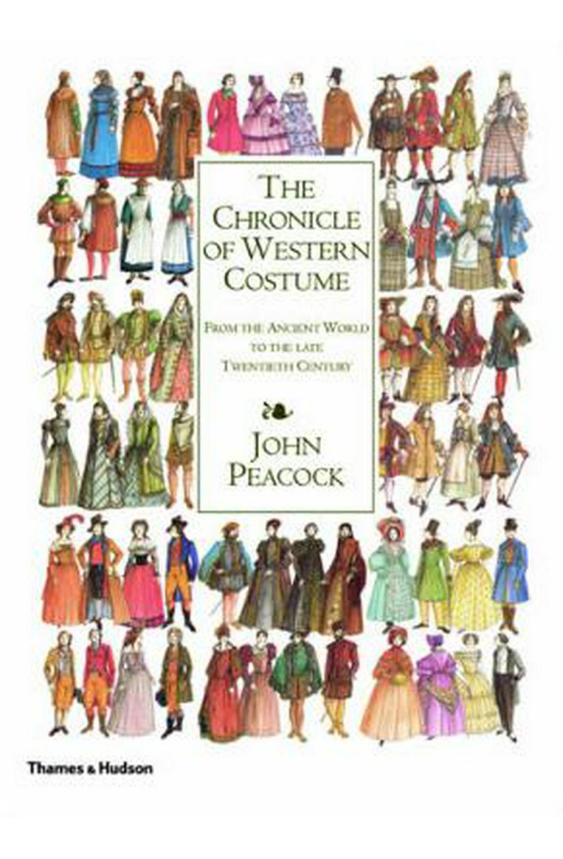 Chronicle of Western Costume: From the Ancient World to the Late Twentieth Century