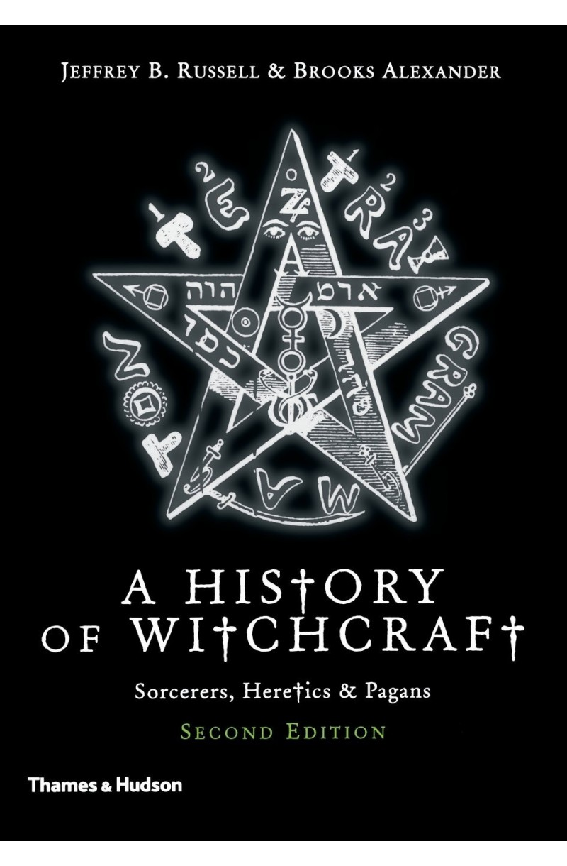 A New History of Witchcraft - Sorcerers, Heretics and Pagans