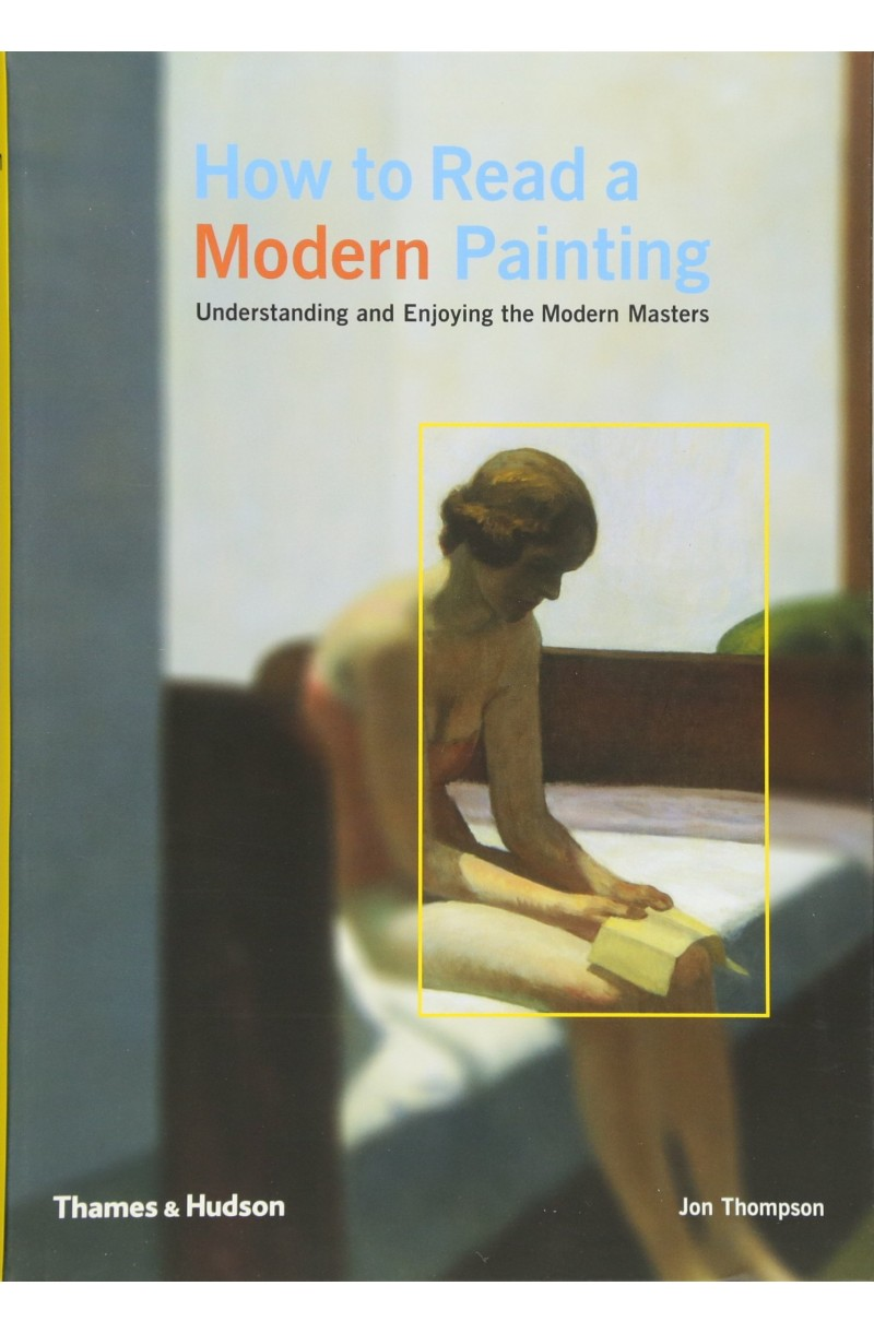 How to Read a Modern Painting - Understanding and Enjoying