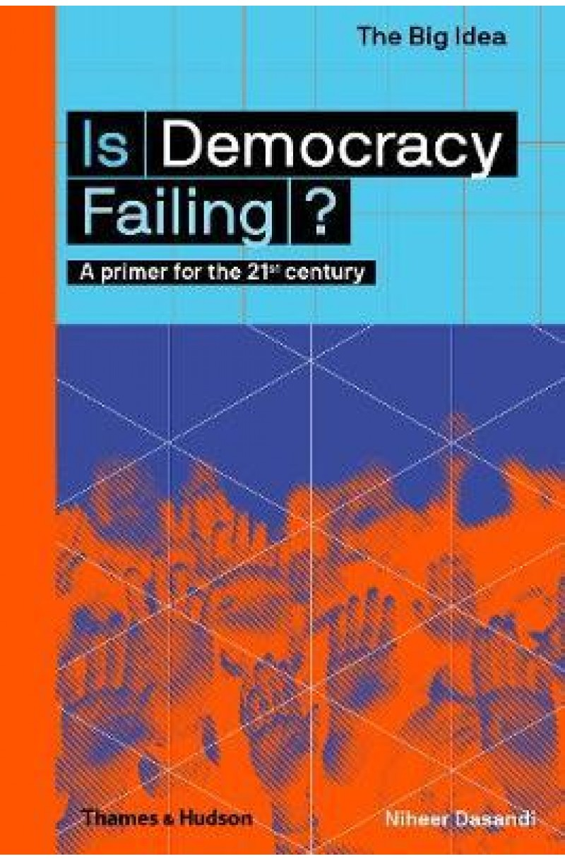 Is Democracy Failing?: A primer for the 21st century